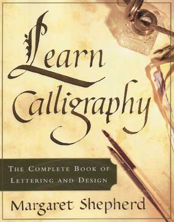 Margaret shepherd author calligrapher transformer of Learn calligraphy letters